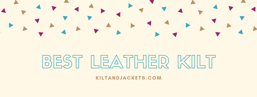 Buy Best Leather Kilt